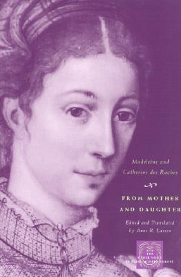 From Mother And Daughter By Roches, Madeleine Des/ Roches, Catherine Des/ Larsen, Anne R.